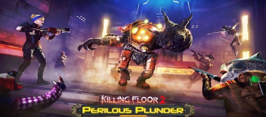 Killing Floor 2 - Perilous Plunder