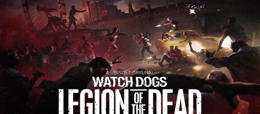 WATCH DOGS - LEGION OF THE DEAD