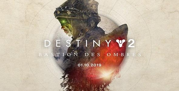 Destiny 2 - Bastion des Ombres